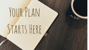Your Plan Starts Here