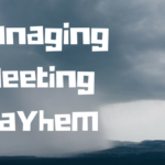 Managing Meeting Mayhem