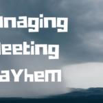 Managing Meeting Mayhem